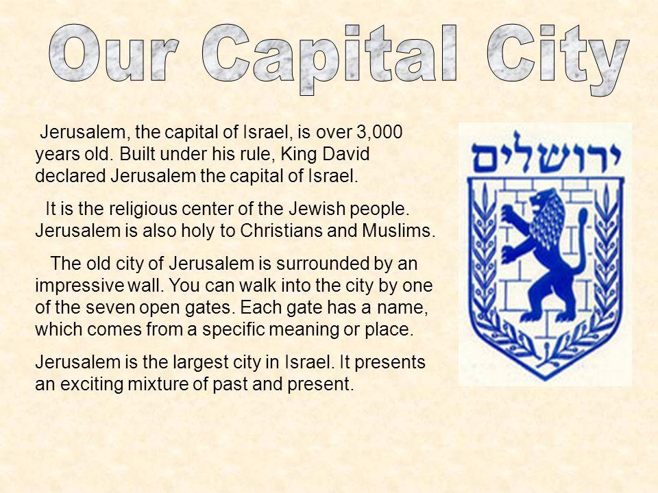 The Flag of Jerusalem is based on the flag of Israel.