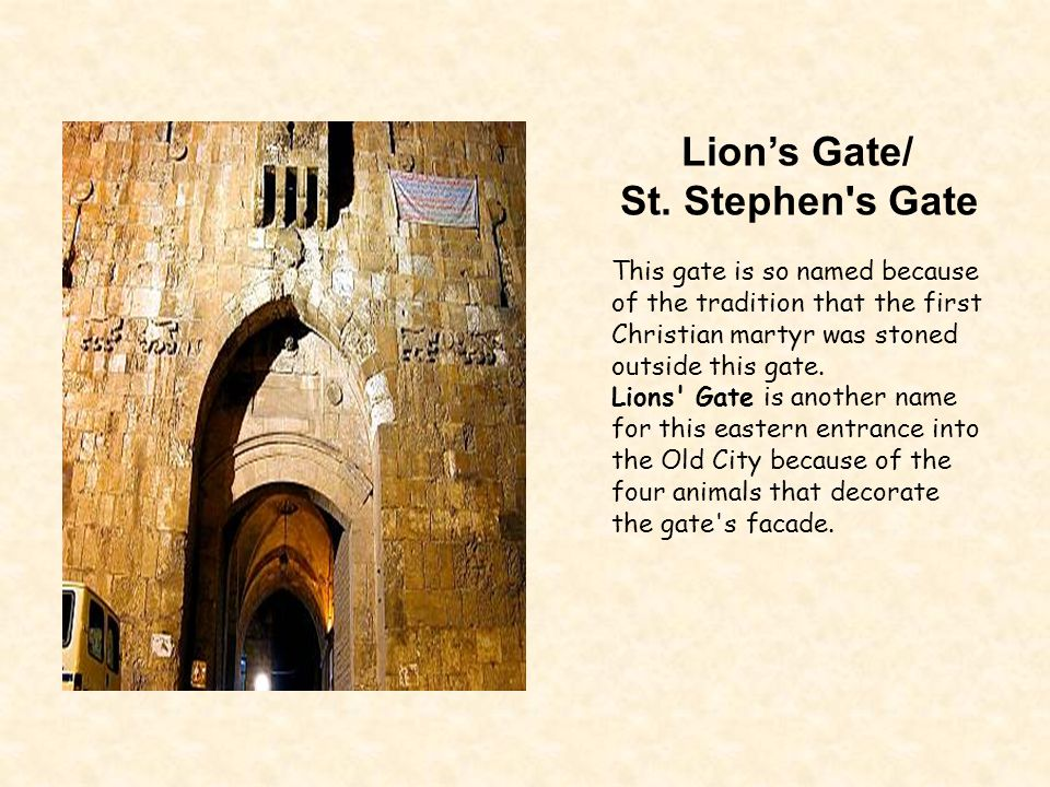 Golden Gate The Golden Gate can be found on the eastern wall of Jerusalem and below the Temple Mount.