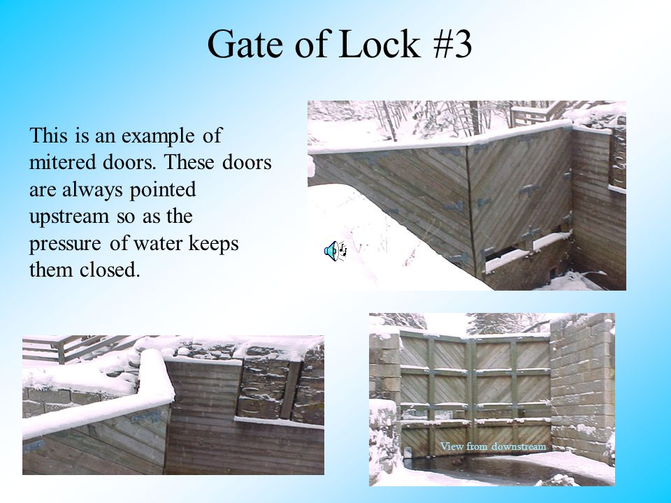 Gate of Lock #3 This is an example of mitered doors.