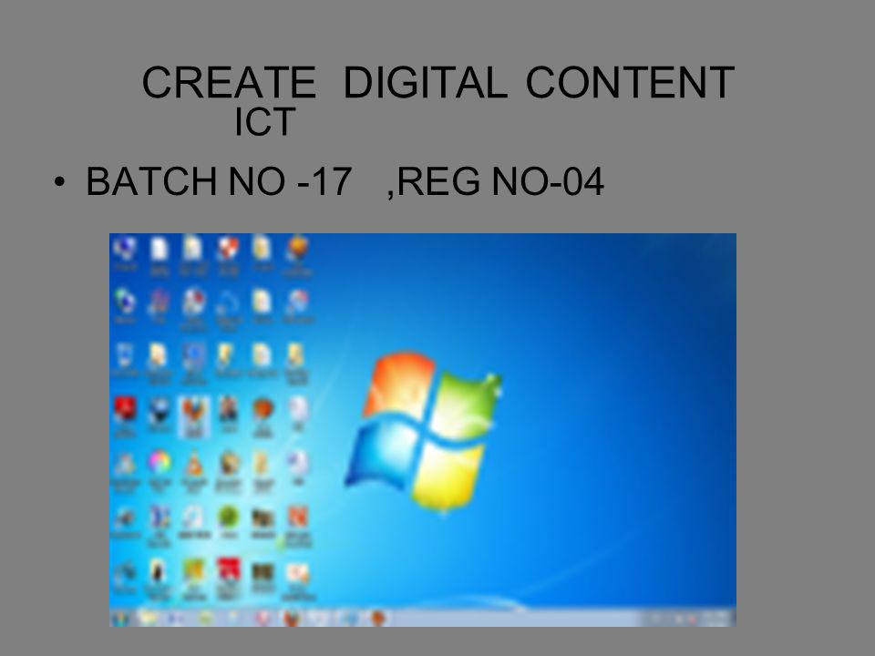 CREATE DIGITAL CONTENT BATCH NO -17,REG NO-04 ICT