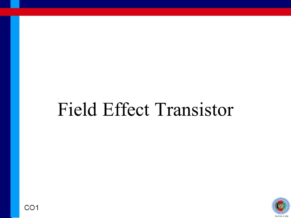 Field Effect Transistor CO1
