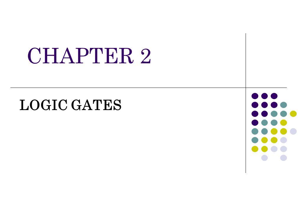 2.2 IC GATES Digital logic gate circuits are manufactured as integrated circuits.