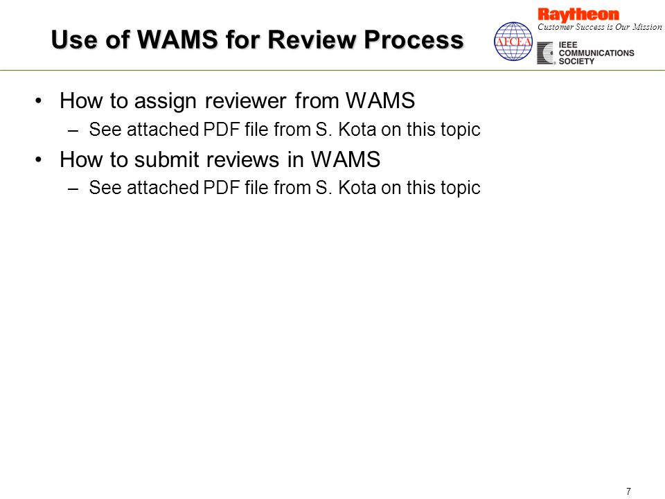 Customer Success is Our Mission 7 Use of WAMS for Review Process How to assign reviewer from WAMS –See attached PDF file from S.
