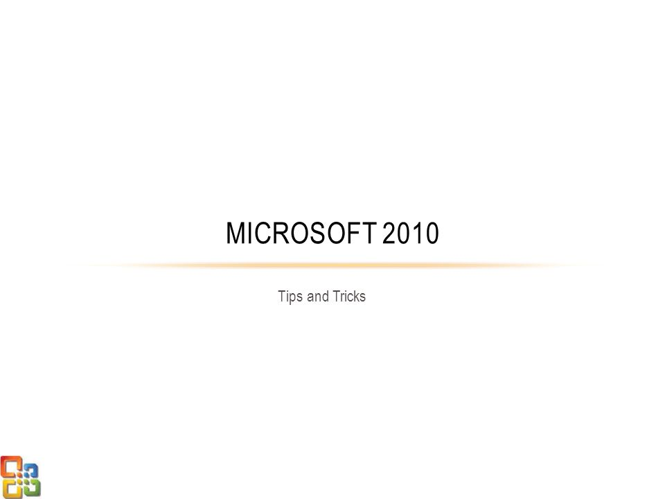 Tips and Tricks MICROSOFT 2010