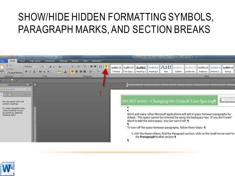 SHOW/HIDE HIDDEN FORMATTING SYMBOLS, PARAGRAPH MARKS, AND SECTION BREAKS