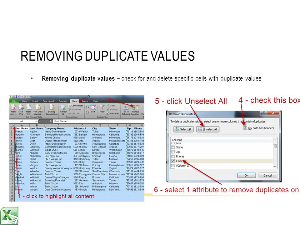 REMOVING DUPLICATE VALUES Removing duplicate values – check for and delete specific cells with duplicate values