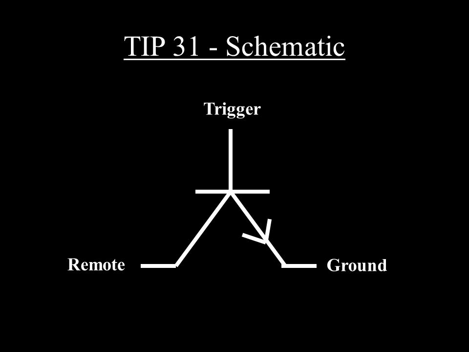 TIP 31 - Schematic Trigger Ground Remote