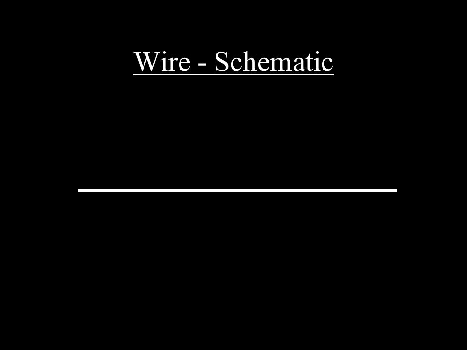 Wire - Schematic