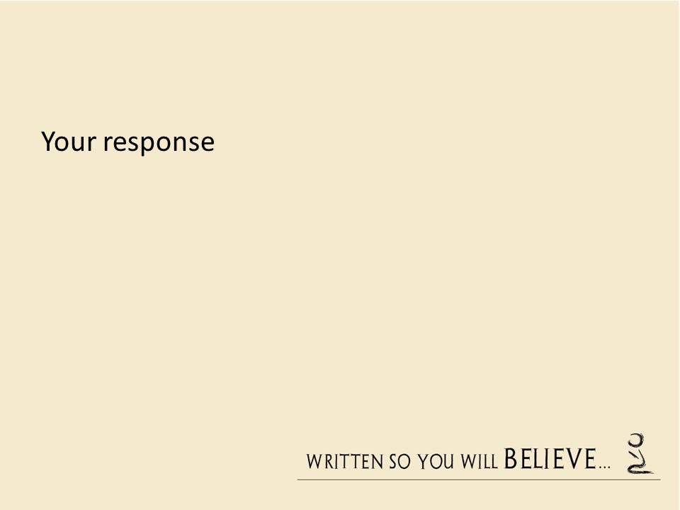 Your response