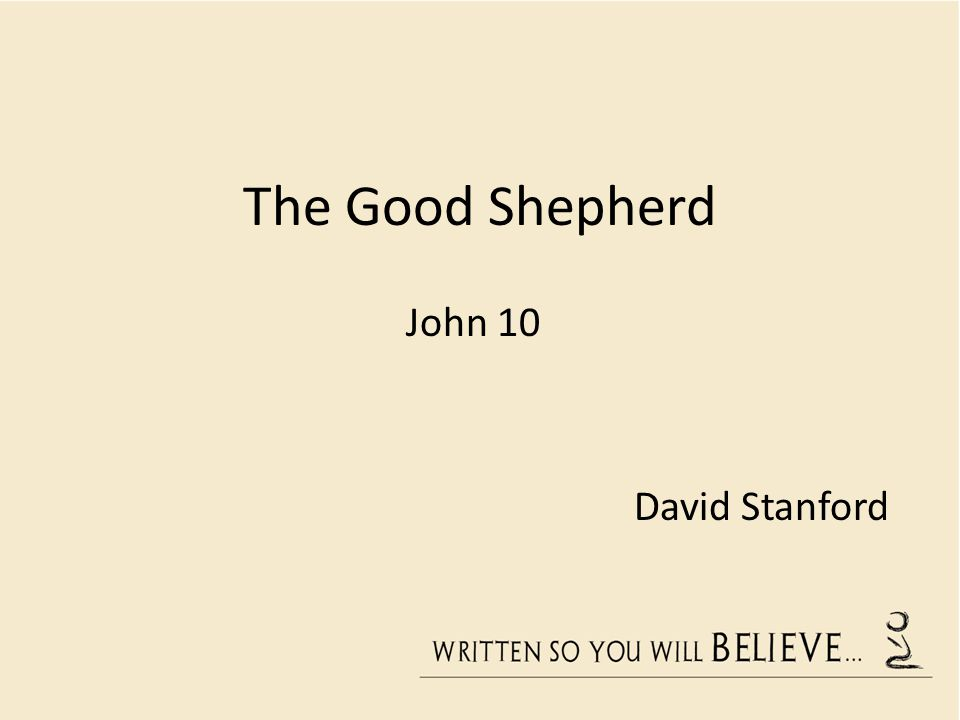 The Good Shepherd John 10 David Stanford