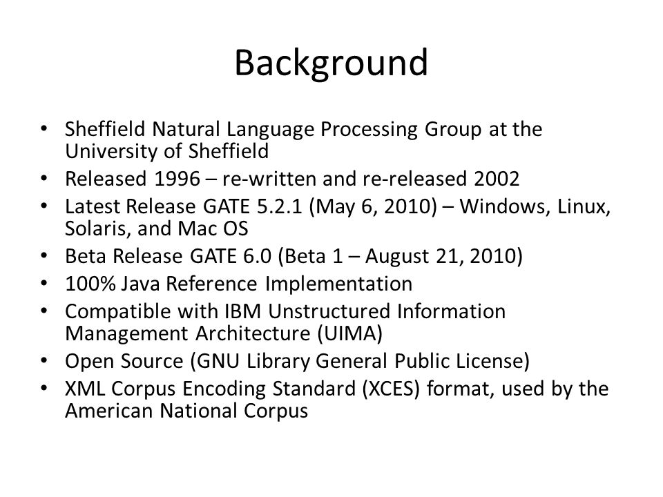 What is GATE.An architecture describing how language processing systems are made up of components.