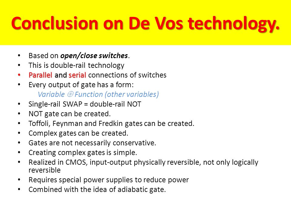 Conclusion on De Vos technology.Based on open/close switches.