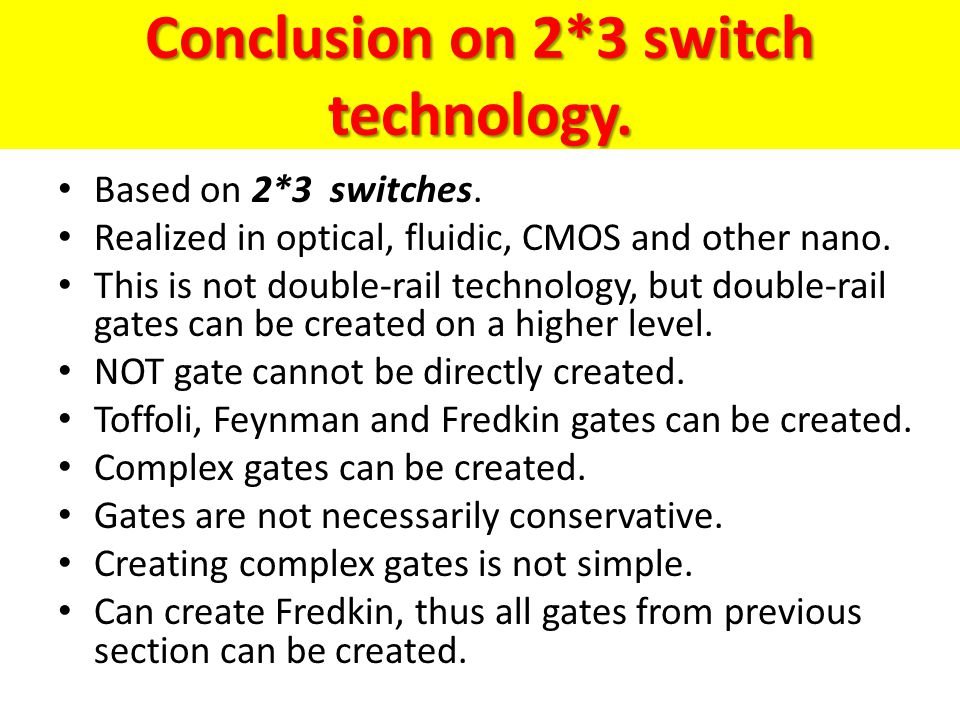 Conclusion on 2*3 switch technology.Based on 2*3 switches.