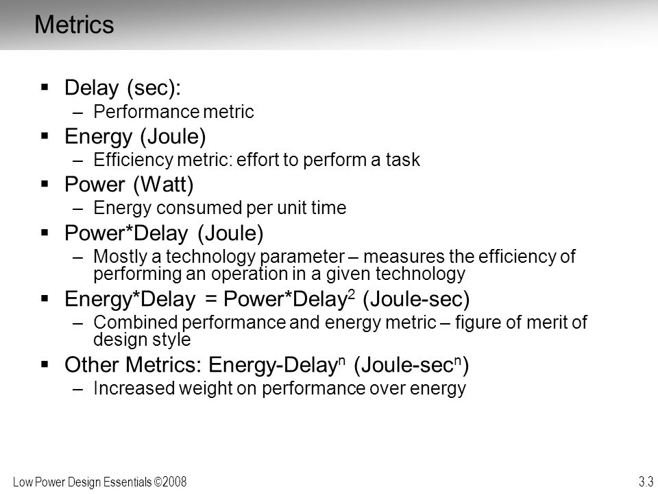 Low Power Design Essentials ©2008 3.4 Where is Power Dissipated in CMOS.