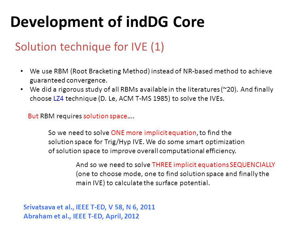 Development of indDG Core Solution technique for IVE (1) We use RBM (Root Bracketing Method) instead of NR-based method to achieve guaranteed convergence.