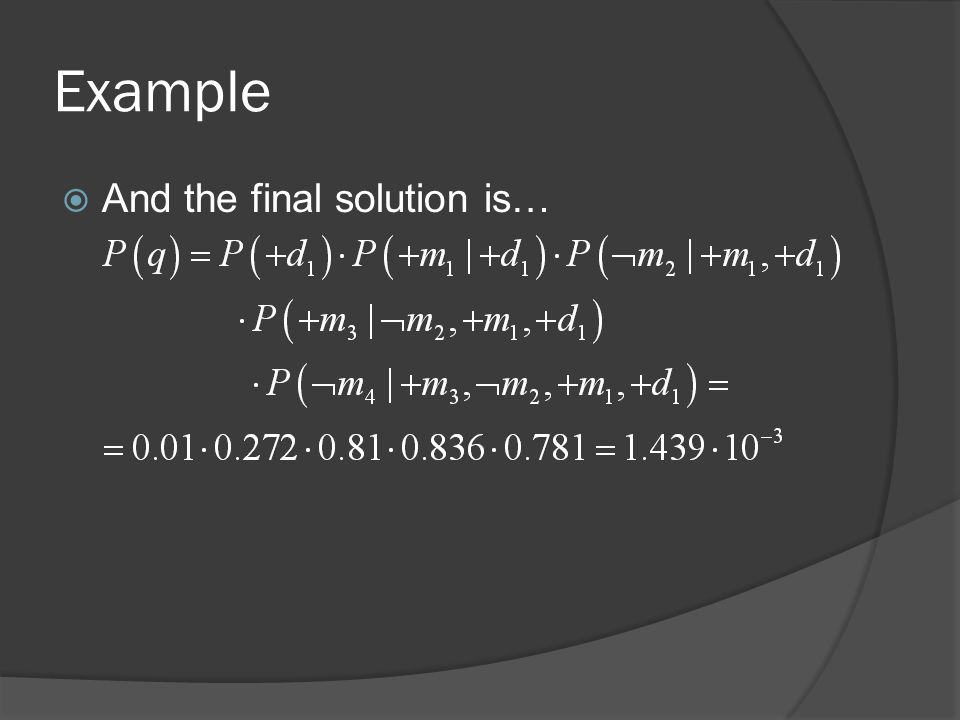 Example And the final solution is…