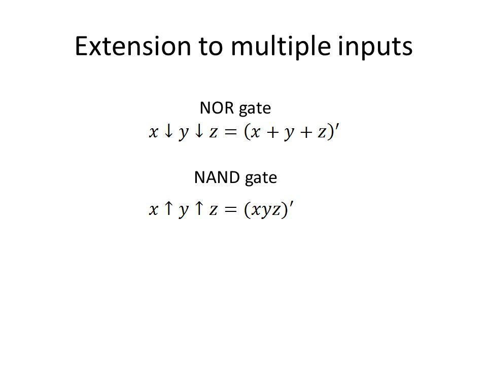 Extension to multiple inputs NOR gate NAND gate