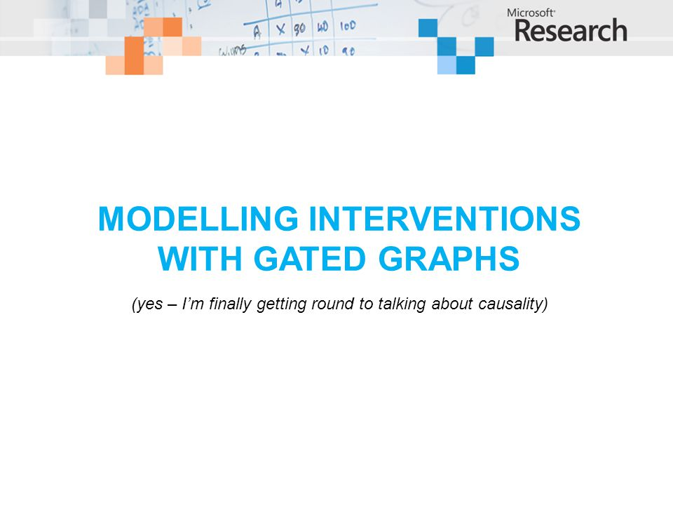MODELLING INTERVENTIONS WITH GATED GRAPHS (yes – Im finally getting round to talking about causality)