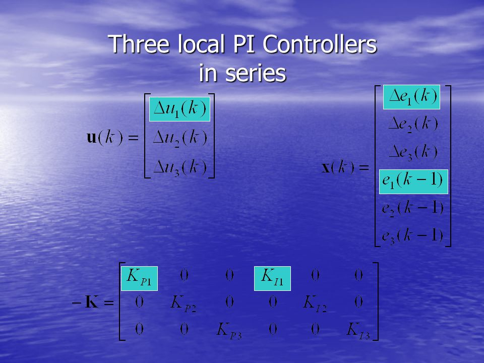 Three local PI Controllers in series