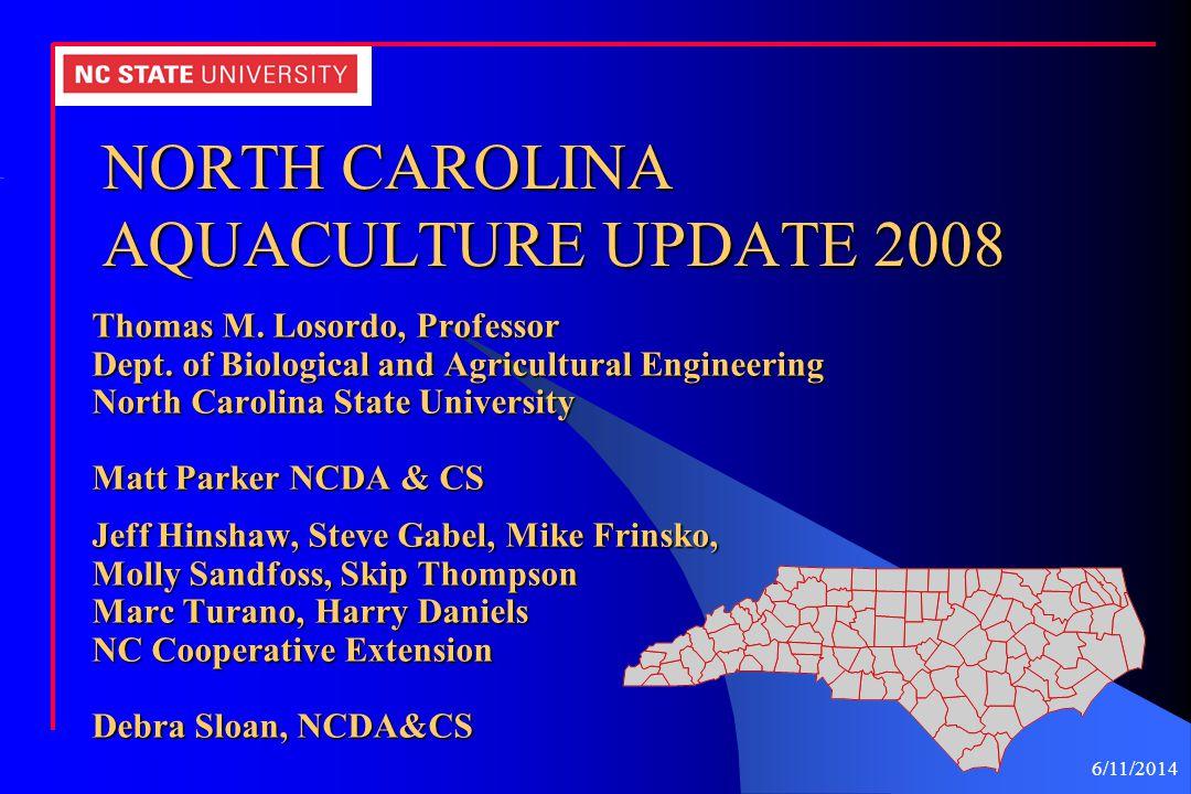 6/11/2014 2008 NORTH CAROLINA FRESHWATER PRAWNS STATUS 11 Growers Active 36 Acres* 26,000 Pounds 60% frozen tails $16.50 / lb.