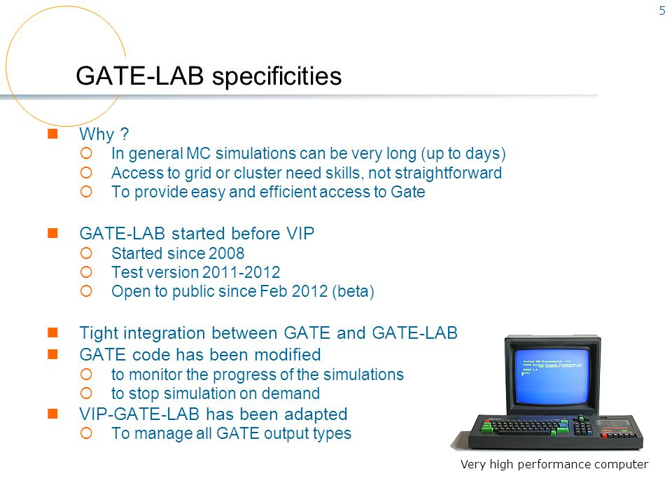 5 GATE-LAB specificities Why .