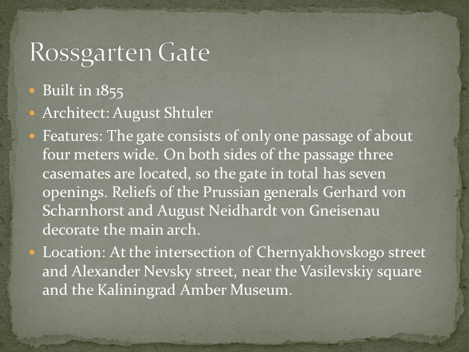 Built in 1855 Architect: August Shtuler Features: The gate consists of only one passage of about four meters wide.