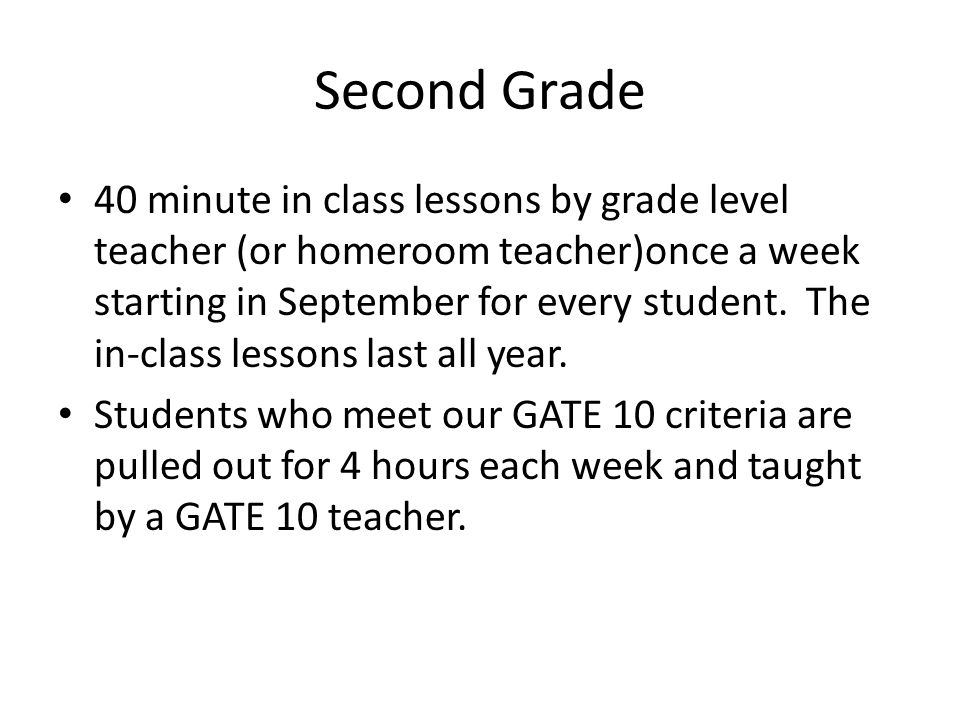 Second Grade 40 minute in class lessons by grade level teacher (or homeroom teacher)once a week starting in September for every student.