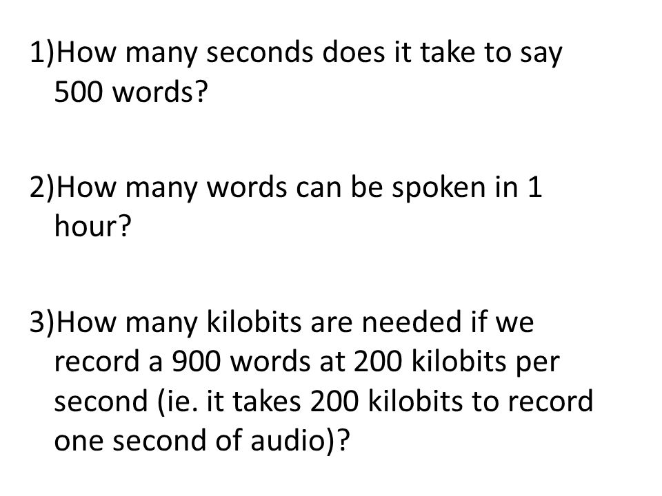 1)How many seconds does it take to say 500 words. 2)How many words can be spoken in 1 hour.