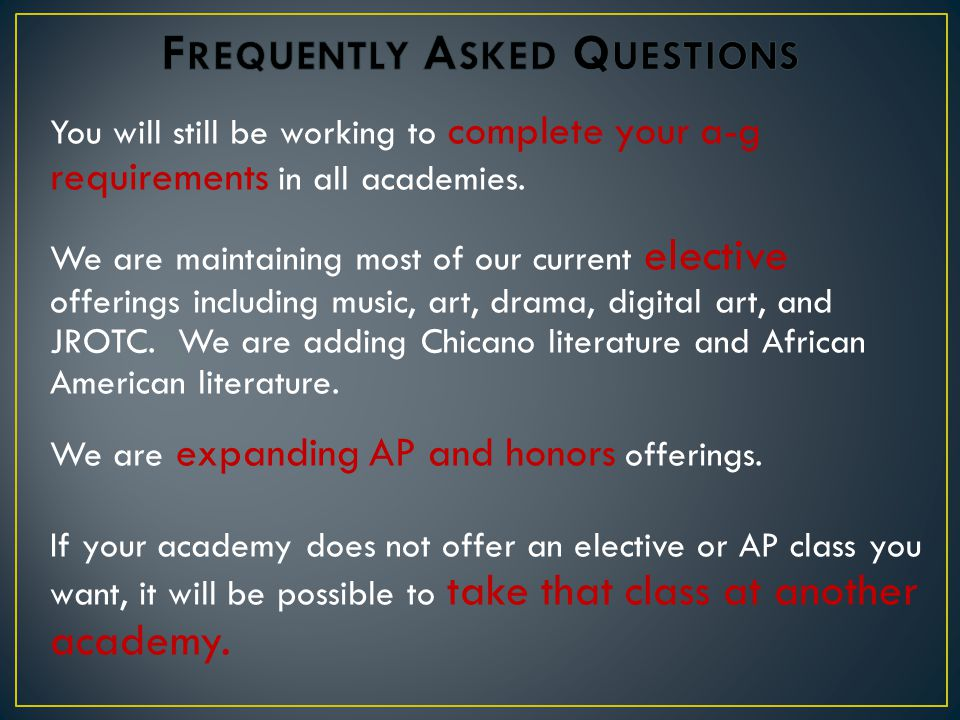 You will still be working to complete your a-g requirements in all academies.