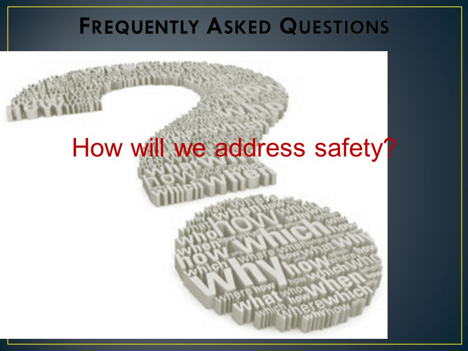 How will we address safety