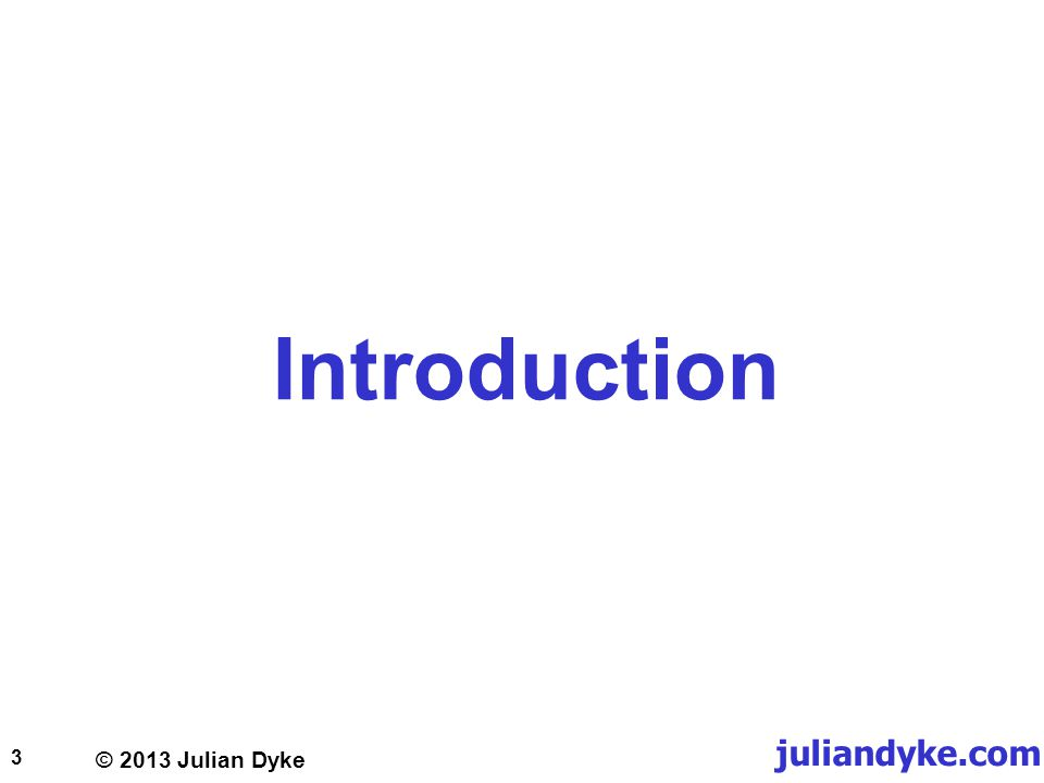 © 2013 Julian Dyke juliandyke.com 3 Introduction