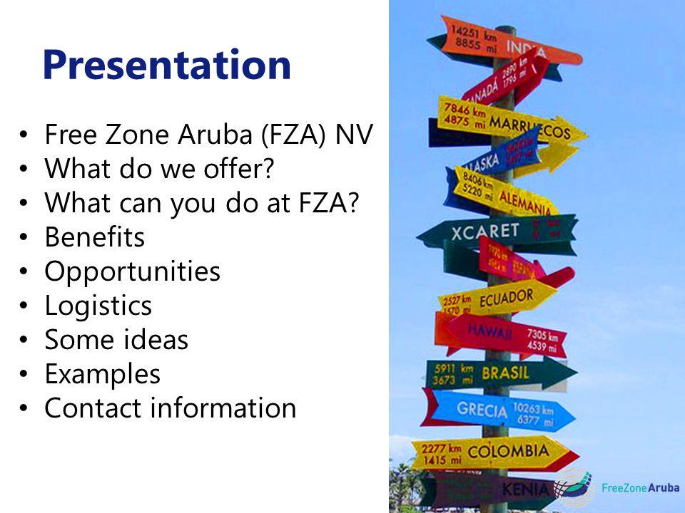 Presentation Free Zone Aruba (FZA) NV What do we offer.