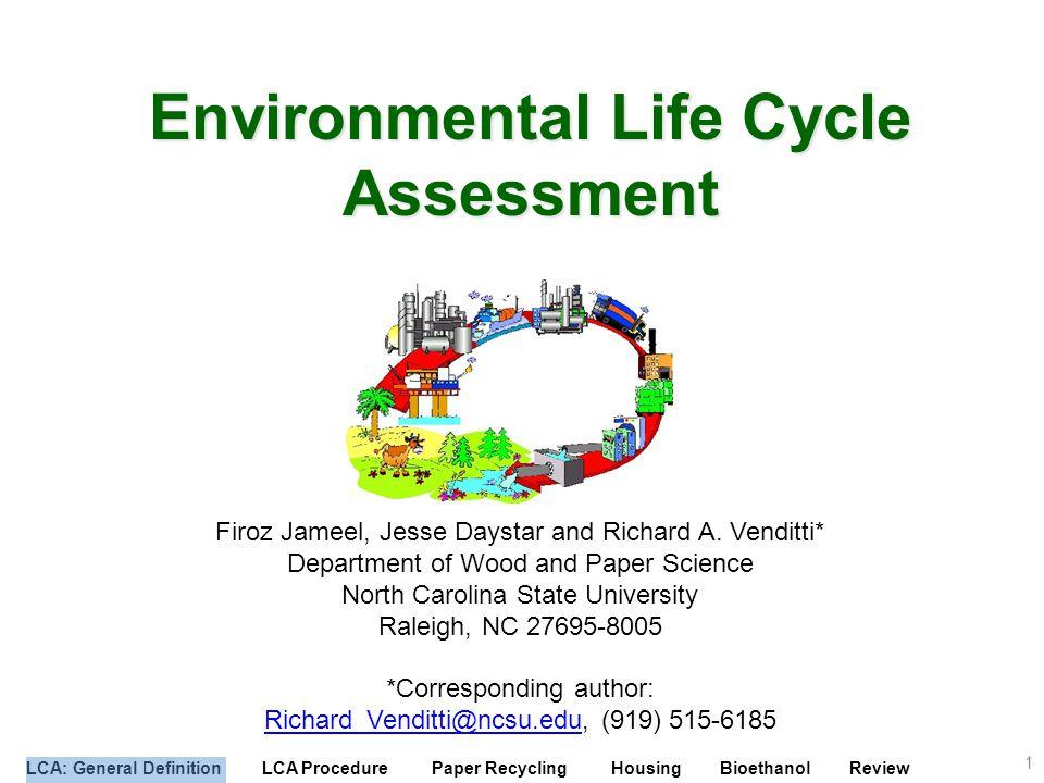 LCA: General Definition LCA Procedure Paper Recycling Housing Bioethanol Review Environmental Indices 132 1.I GW – global warming 2.I SF – smog formation 3.I OD – ozone depletion 4.I AR – acid rain 5.I INH – human inhalation 6.I ING – ingestion toxicity 7.I CINH -human carcinogenic inhalation 8.I CING – carcinogenic ingestion toxicity 9.I FT – fish toxicity