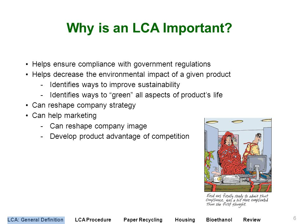 LCA: General Definition LCA Procedure Paper Recycling Housing Bioethanol Review Impact Assessment: ISO Standard Overall steps for LCA are defined in ISO 14044 Protocol for an impact assessment is explained in ISO 14042 Mandatory elements for an impact assessment –Selection of impact categories –Assignment of inventory analysis results –Calculation of category indicator results (characterization) Optional elements –Calculation of the magnitude of category indicators (normalization) –Grouping –Weighting 27