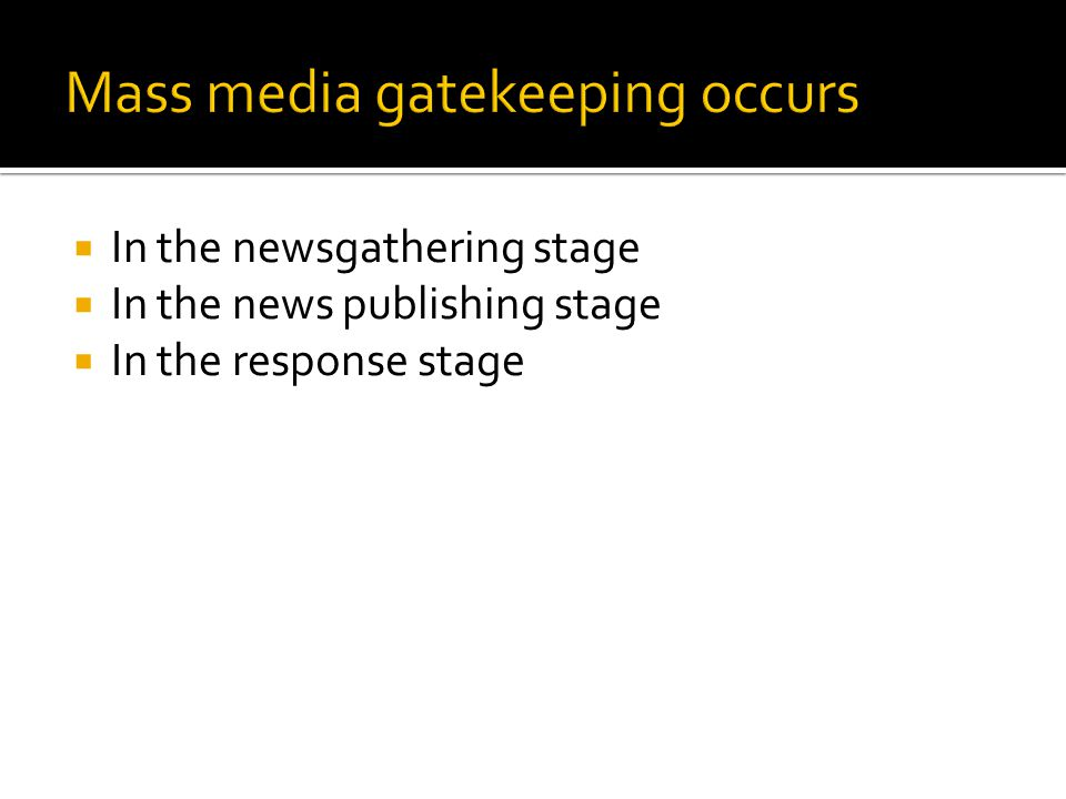 In the newsgathering stage In the news publishing stage In the response stage