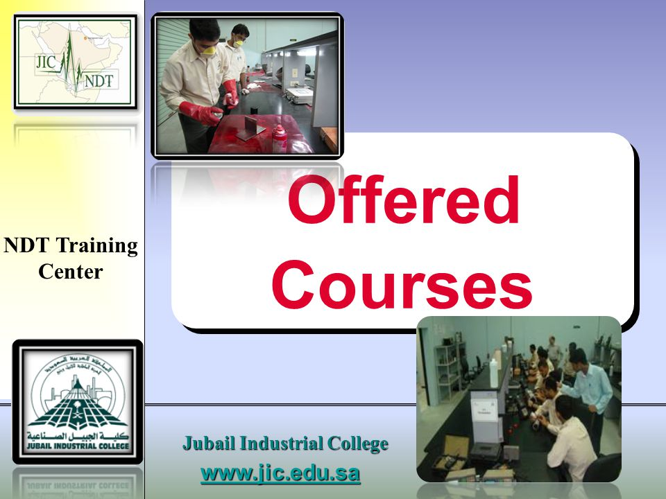 www.jic.edu.s a Jubail Industrial College NDT Training Center RT Workstation, Specimens & Accessories