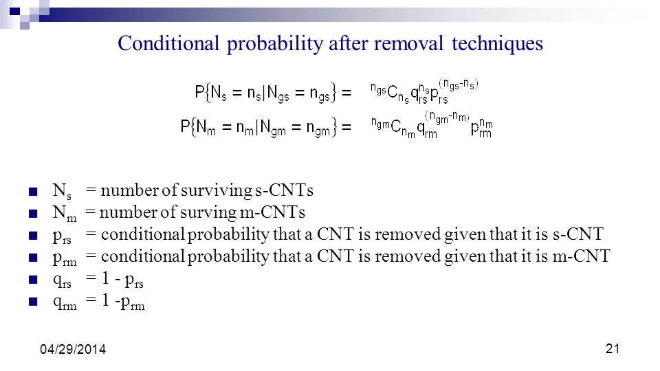 Conditional probability after removal techniques N s = number of surviving s-CNTs N m = number of surving m-CNTs p rs = conditional probability that a