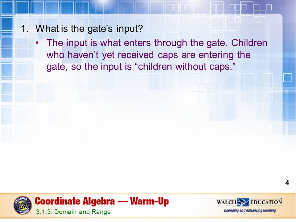 2.What is the gates output.The children who come out of the gate all have caps.
