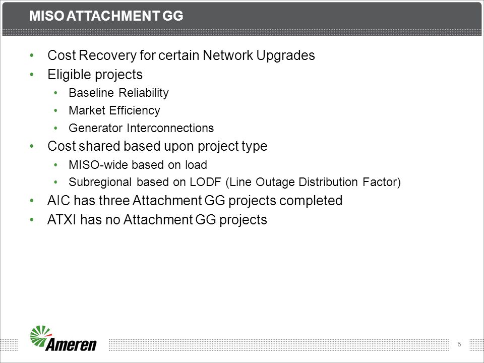 5 MISO ATTACHMENT GG Cost Recovery for certain Network Upgrades Eligible projects Baseline Reliability Market Efficiency Generator Interconnections Co
