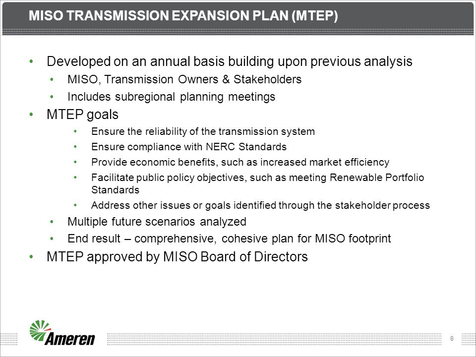 9 MISO MVPS Brief history of development Began investigating value added expansion in 2003 2008 Regional Generation Outlet Study (RGOS) - formed basis of Candidate MVP portfolio Portfolio refined due to additional analysis MISO approved portfolio of 17 Projects Seven transmission line segments (MTEP proj numbers) in Ameren territory Ameren identifies these three projects as: Illinois Rivers (four line segments) Spoon River Mark Twain (two line segments) Broadly cost-shared, AMIL pricing zone allocated 9% of each MVP no matter where project is located or who builds it