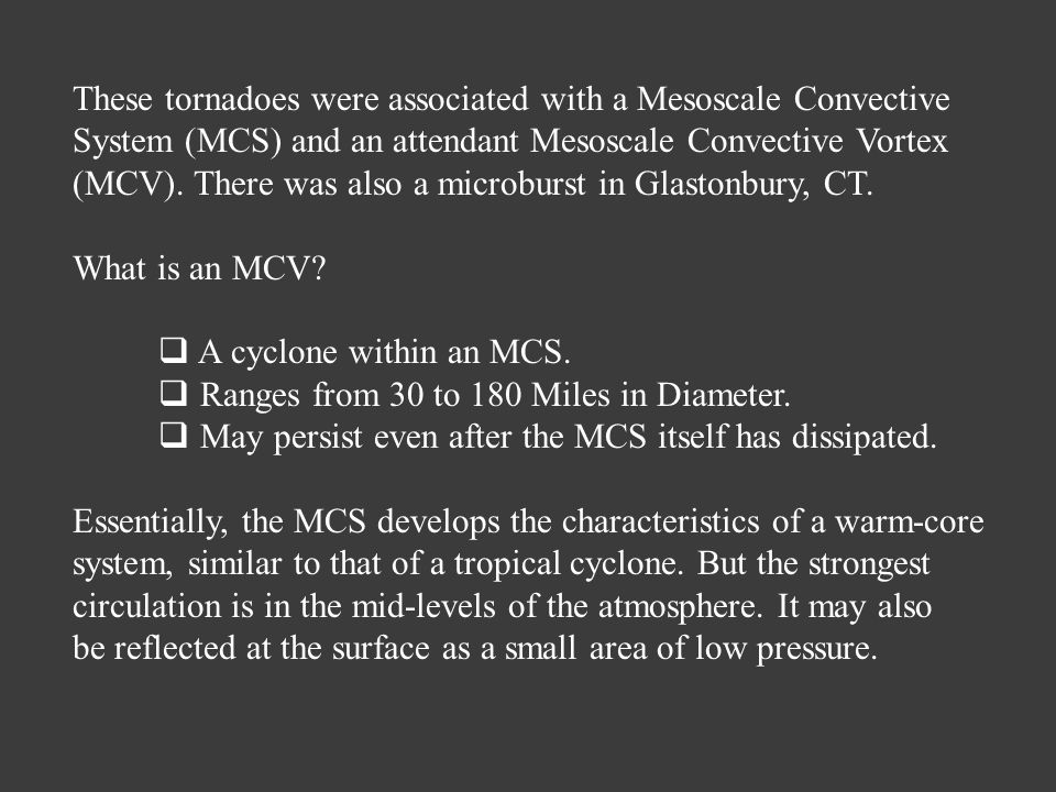 These tornadoes were associated with a Mesoscale Convective System (MCS) and an attendant Mesoscale Convective Vortex (MCV).