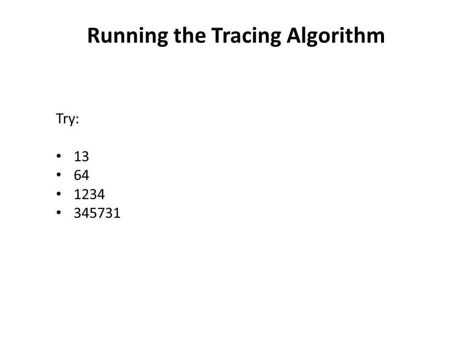 Running the Tracing Algorithm Try: