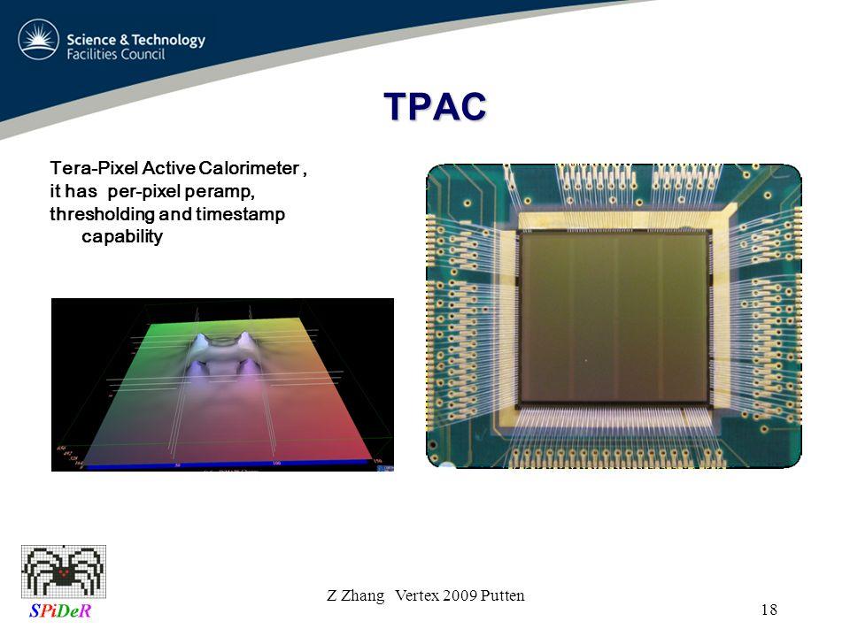 TPAC Z Zhang Vertex 2009 Putten 18 Tera-Pixel Active Calorimeter, it has per-pixel peramp, thresholding and timestamp capability