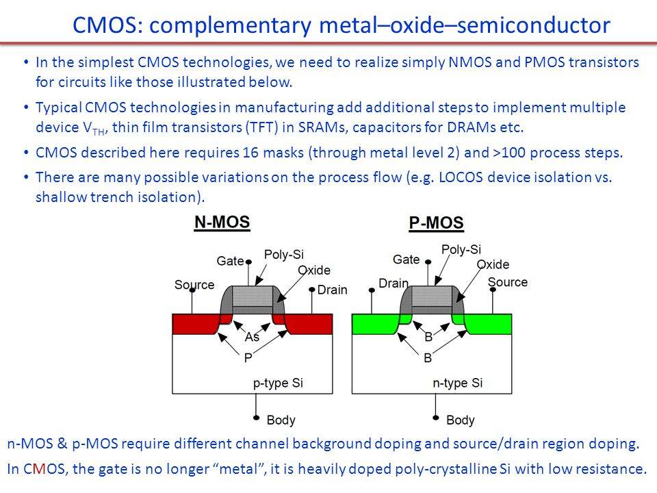 In the simplest CMOS technologies, we need to realize simply NMOS and PMOS transistors for circuits like those illustrated below. Typical CMOS technol