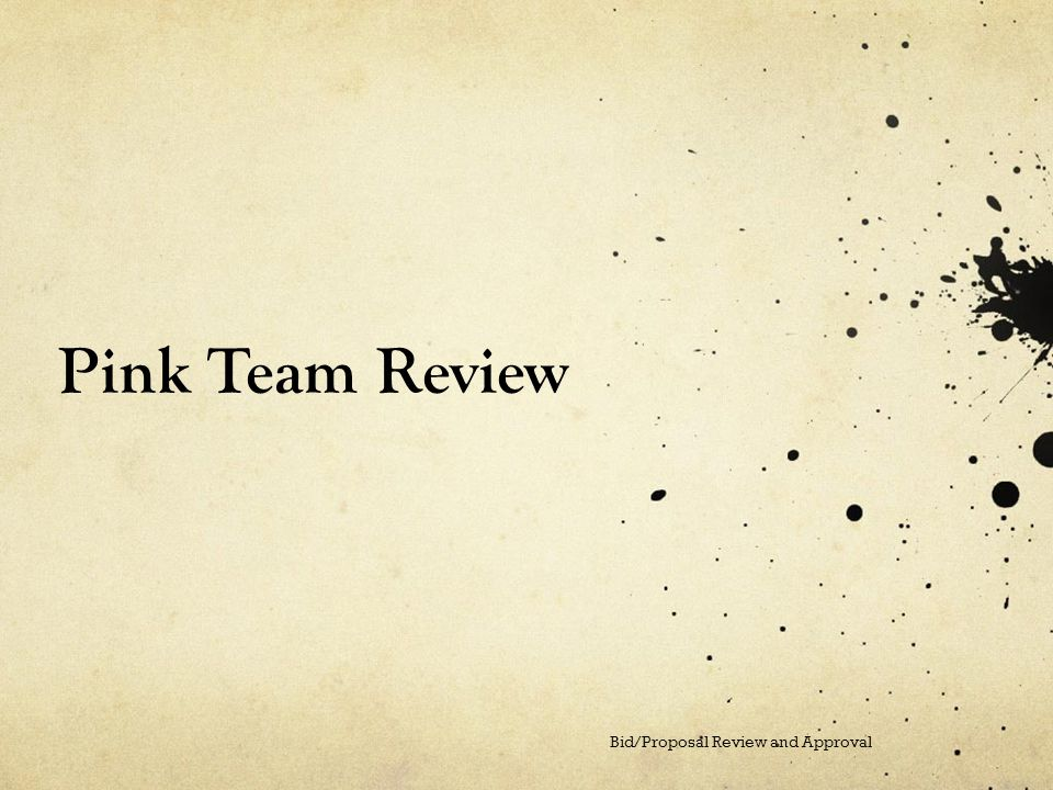 Pink Team Review Bid/Proposal Review and Approval