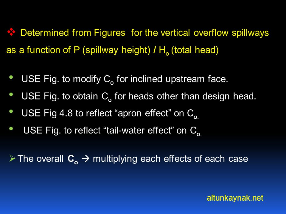 altunkaynak.net REMINDERS: 2) If y 2 (tailwater depth) is subcritical a HYDRAULIC JUMP between y 1 and y 2 (toe and tailwater, see case1).