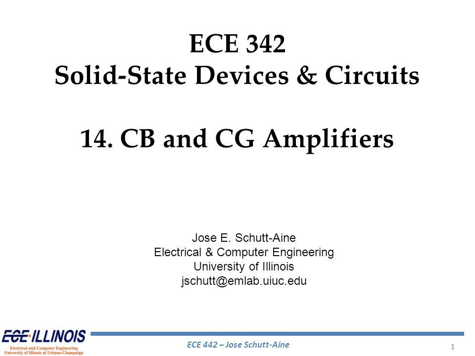 ECE 442 – Jose Schutt-Aine 42 Applying Kirchoffs current law to each node: Find solution using a computer Cascode Amplifier – High Frequency