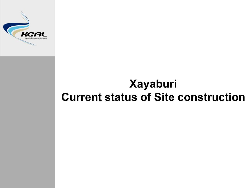 Xayaburi Current status of Site construction