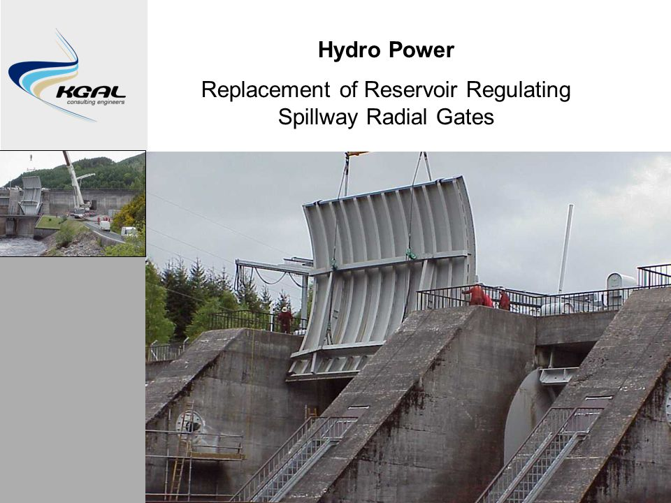 Hydro Power Replacement of Reservoir Regulating Spillway Radial Gates