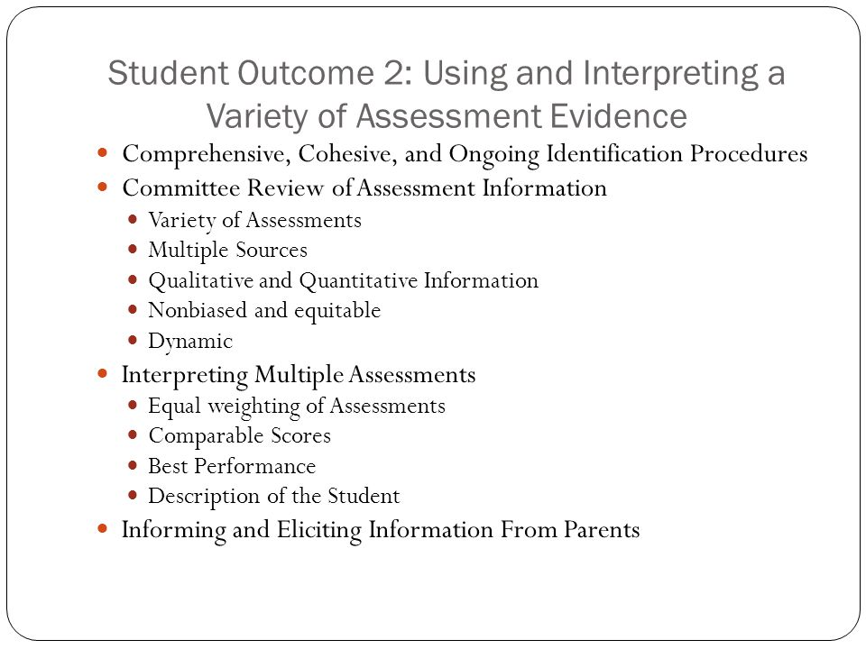 Student Outcome 2: Using and Interpreting a Variety of Assessment Evidence Comprehensive, Cohesive, and Ongoing Identification Procedures Committee Re